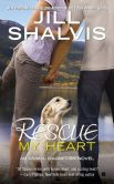 Jill Shalvis - Rescue My Heart (Animal Magnetism Series #3)