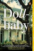 Book Cover Image. Title: Dollbaby:  A Novel, Author: Laura Lane McNeal