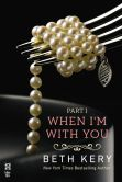 Book Cover Image. Title: When I'm With You Part I:  When We Touch, Author: Beth Kery