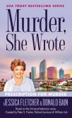 Book Cover Image. Title: Murder, She Wrote:  Prescription For Murder, Author: Jessica Fletcher