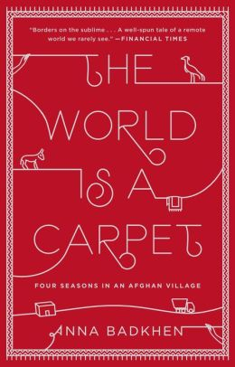 The World is a Carpet: Four Seasons in an Afghan Village