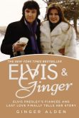 Book Cover Image. Title: Elvis and Ginger:  Elvis Presley's Fianc�e and Last Love Finally Tells Her Story, Author: Ginger Alden