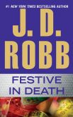 Book Cover Image. Title: Festive in Death, Author: J. D. Robb