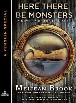Here There Be Monsters (Iron Seas Series Novella)