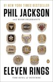 Book Cover Image. Title: Eleven Rings:  The Soul of Success, Author: Phil Jackson