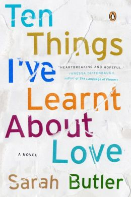 Ten Things I've Learnt About Love: A Novel