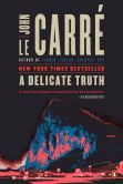 Book Cover Image. Title: A Delicate Truth, Author: John le Carre