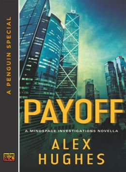 Payoff: A Mindspace Investigations Novella (A Penguin Special from Roc)