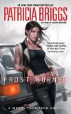 Book Cover Image. Title: Frost Burned (Mercy Thompson Series #7), Author: Patricia Briggs