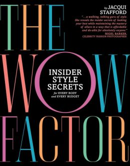 The Wow Factor: Insider Style Secrets for Every Body and Every Budget (PagePerfect NOOK Book)