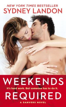 Weekends Required (Danvers Series #1)