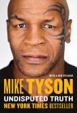 Book Cover Image. Title: Undisputed Truth, Author: Mike Tyson