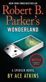 Book Cover Image. Title: Robert B. Parker's Wonderland, Author: Ace Atkins