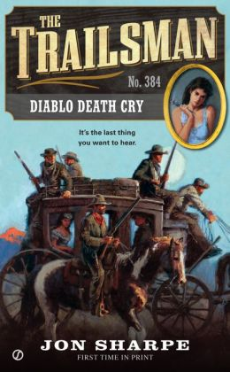 Diablo Death Cry (Trailsman Series #384)