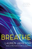 Book Cover Image. Title: Breathe, Author: Lauren Jameson