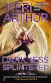 Book Cover Image. Title: Darkness Splintered (Dark Angels Series #6), Author: Keri Arthur