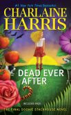 Book Cover Image. Title: Dead Ever After (Sookie Stackhouse / Southern Vampire Series #13), Author: Charlaine Harris