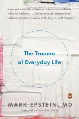 The Trauma of Everyday Life: A Guide to Inner Peace
