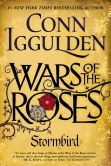 Book Cover Image. Title: Wars of the Roses:  Stormbird, Author: Conn Iggulden