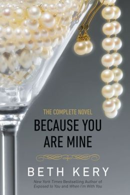 Because You Are Mine (Because You Are Mine Series #1)