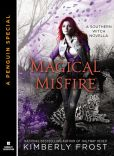 Book Cover Image. Title: Magical Misfire (Novella), Author: Kimberly Frost