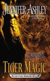 Book Cover Image. Title: Tiger Magic (Shifters Unbound Series #5), Author: Jennifer Ashley