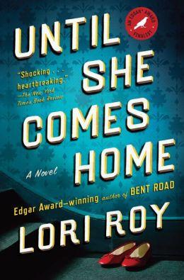 Until She Comes Home: A Novel