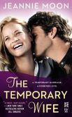 Book Cover Image. Title: The Temporary Wife:  A Forever Love Story, Author: Jeannie Moon