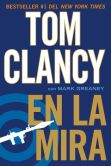 Book Cover Image. Title: En la mira, Author: Tom Clancy