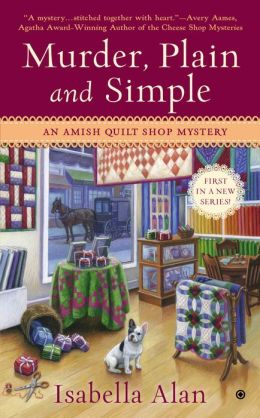 Murder, Plain and Simple (Amish Quilt Shop Mystery Series #1)
