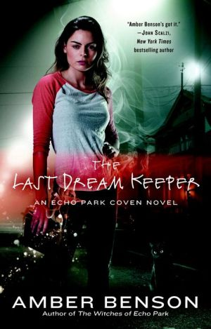 The Last Dream Keeper: Echo Park Coven Novel