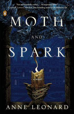 Moth and Spark: A Novel
