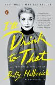 Book Cover Image. Title: I'll Drink to That:  A Life in Style, with a Twist, Author: Betty Halbreich