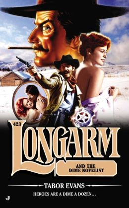 Longarm and the Dime Novelist (Longarm Series #423)