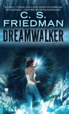 Book Cover Image. Title: Dreamwalker, Author: C. S. Friedman