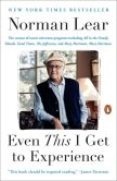 Book Cover Image. Title: Even This I Get to Experience, Author: Norman Lear