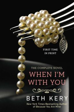 When I'm With You (Because You Are Mine Series #2)