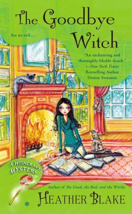The Goodbye Witch (Wishcraft Mystery Series #4)
