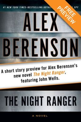 The Kidnapping Free Short Story Preview: A short story preview for Alex Berenson's new novel The Night Ranger, featuring John Wells