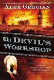 Book Cover Image. Title: The Devil's Workshop (Scotland Yard's Murder Squad Series #3), Author: Alex Grecian