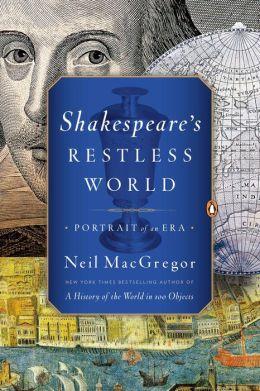 Shakespeare's Restless World: A Portrait of an Era in Twenty Objects