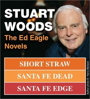 The Ed Eagle Novels: Short Straw; Santa Fe Dead; Santa Fe Edge