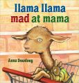 Book Cover Image. Title: Llama Llama Mad at Mama, Author: Anna Dewdney