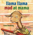 Book Cover Image. Title: Llama Llama Mad at Mama, Author: Anna Dewdney