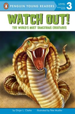 Watch Out!: The World's Most Dangerous Creatures