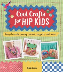 Cool Crafts for Hip Kids (PagePerfect NOOK Book)
