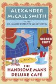 Book Cover Image. Title: The Handsome Man's Deluxe Caf� (Signed Book) (No. 1 Ladies' Detective Agency Series #15), Author: Alexander McCall Smith