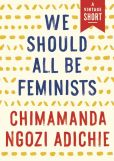 Book Cover Image. Title: We Should All Be Feminists, Author: Chimamanda Ngozi Adichie