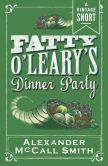 Book Cover Image. Title: Fatty O'Leary's Dinner Party, Author: Alexander McCall Smith