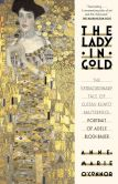 Book Cover Image. Title: The Lady in Gold:  The Extraordinary Tale of Gustav Klimt's Masterpiece, Portrait of Adele Bloch-Bauer, Author: Anne-Marie O'Connor